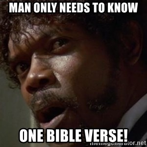 Angry Samuel L Jackson - man only needs to know one bible verse!