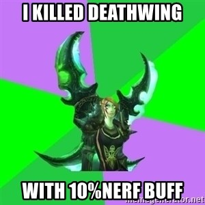 Pro WoW Player - I killed Deathwing With 10%nerf buff