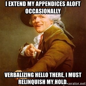 Joseph Ducreux - I extend my APPENDICES aloft occasionally  Verbalizing Hello there, i must RELINQUISH my hold.