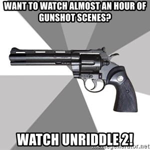ValeraGun - want to watch almost an hour of gunshot scenes? Watch Unriddle 2!