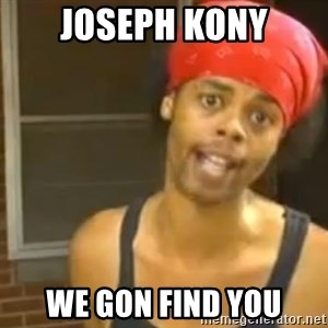 Antoine Dodson - joseph kony we gon find you