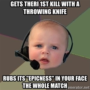 """FPS N00b - gets theri 1st kill with a throwing knife rubs its """"epicness"""" in your face the whole match"""