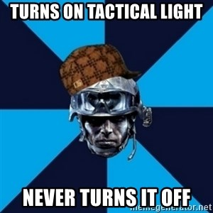Scumbag Battlefield 3 Guy - turns on tactical light never turns it off