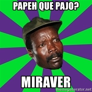 Mad Kony - papeh que pajo? miraver