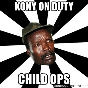 KONY 12 - kony on duty Child ops
