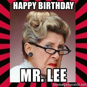Condescending Director - HAPPY BIRTHDAY MR. LEE