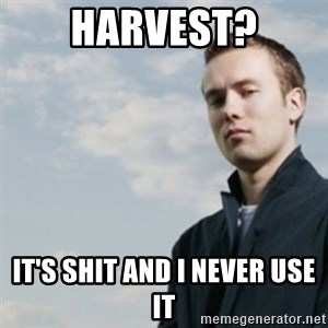 SMUG DHH - Harvest? It's shit and i never use it