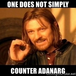 Does not simply walk into mordor Boromir  - One does not simply counter adanarg