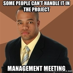 Successful Black Man - some people can't handle it in the project management meeting