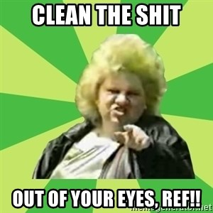 Jan Terri - Clean the shit out of your eyes, ref!!