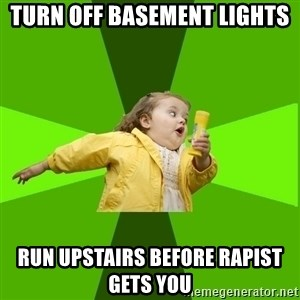 Chubby Bubbles Girl - turn off basement lights run upstairs before rapist gets you