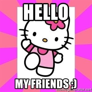 Hello Kitty - hello  my friends ;)
