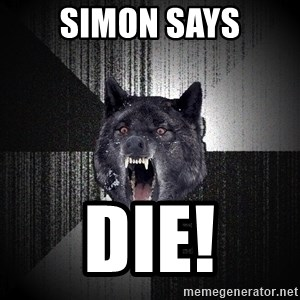 Insanity Wolf - simon says die!