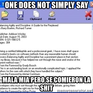 Text - One does not simply say mala mia pero se comieron la shit