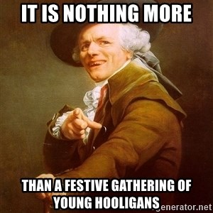 Joseph Ducreux - it is nothing more than a festive gathering of young hooligans