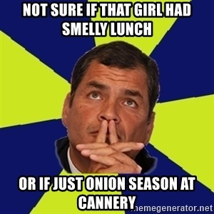 New Messiah - Not sure if that girl had smelly lunch or if just onion season at cannery