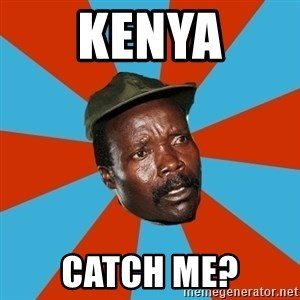 Kony 2012 DD - Kenya Catch Me?