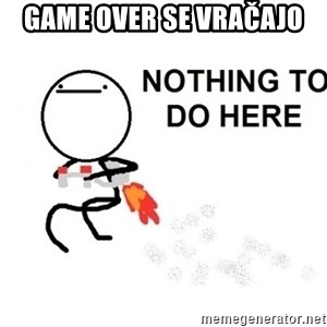 Nothing To Do Here (Draw) - Game over se vračajo