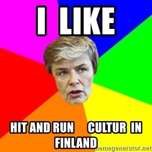 Thorsin neuvo - I  LIKE hit and run      cultur  in    Finland