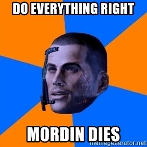 Chilled out Shepard - Do everything right mordin dies