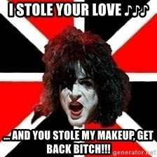 allseeing_kiss - I Stole your love ♪♪♪   ... and you stole my MAKEUP, GET BACK BITCH!!!