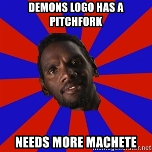 Jurrahcaine - Demons logo has a pitchfork needs more machete