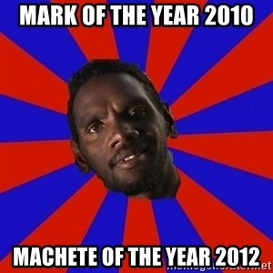 Jurrahcaine - mark of the year 2010 machete of the year 2012