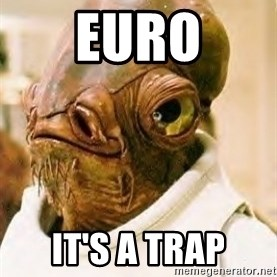 Its A Trap - Euro it's a trap