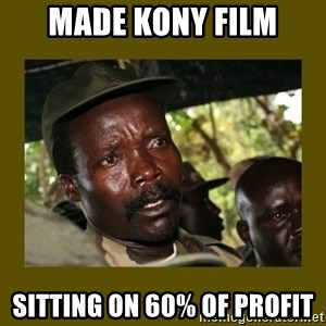 Confused Kony  - MAde Kony film sitting on 60% of profit