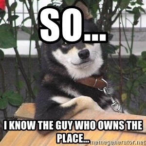 Gay Dog - So... I Know The Guy Who Owns the place...