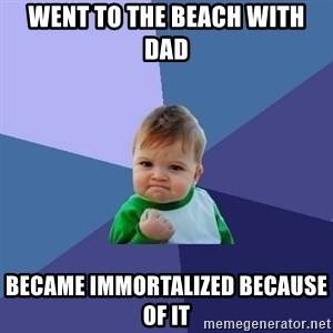 Success Kid - went to the beach with dad became immortalized because of it