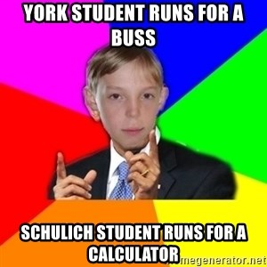 skololo - York Student runs for a buss Schulich student runs for a calculator