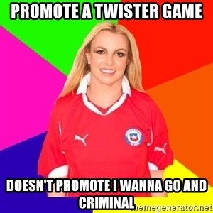 britney en chile - promote a twister game doesn't promote i wanna go and criminal