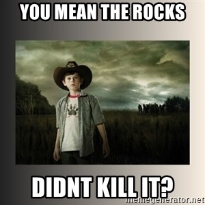 The Walking Dead - You mean the rocks didnt kill it?
