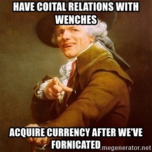 Joseph Ducreux - Have coital relations with wenches acquire currency after we've fornicated