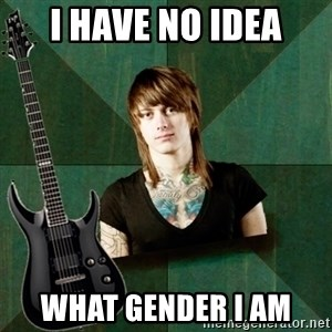 Progressive Guitarist - i have no idea what gender i am