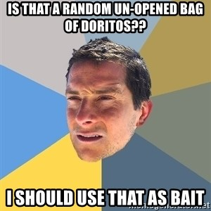 Bear Grylls - is that a random un-opened bag of doritos?? i should use that as bait