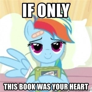Cute Book Holding Rainbow Dash - if only this book was your heart