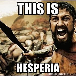 This Is Sparta Meme - This Is HESPERIA
