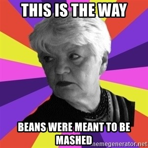 True Artistic Director - this is the way beans were meant to be mashed