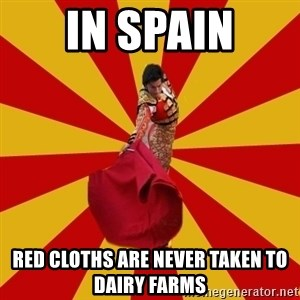 Typical_Spain - In spain Red cloths are never taken to dairy farms
