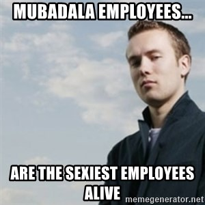 SMUG DHH - mubadala employees... are the sexiest employees alive