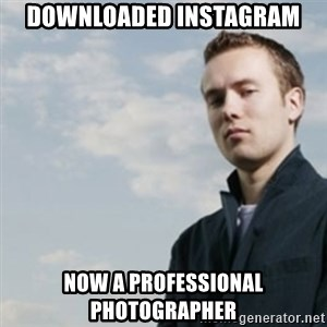 SMUG DHH - Downloaded Instagram Now a professional photographer