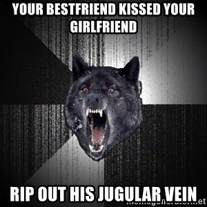 Insanity Wolf - your bestfriend kissed your girlfriend rip out his jugular vein