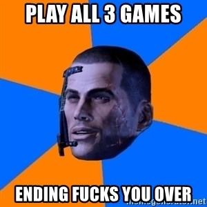 Chilled out Shepard - Play all 3 games Ending fucks you over