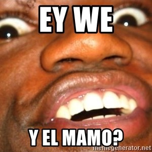 Wow Black Guy - EY WE y el mamo?