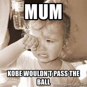 Distressed Toddler - Mum Kobe wouldn't Pass thE Ball