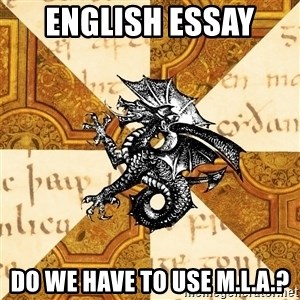 History Major Heraldic Beast - English Essay  Do we have to use M.L.A.?