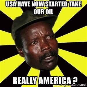 KONY THE PIMP - usa have now started take our oil   really america ?