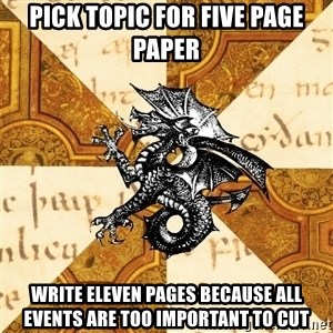 History Major Heraldic Beast - Pick topic for five page paper Write eleven pages because all events are too important to cut
